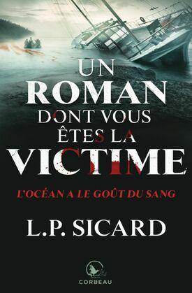 Un roman dont vous êtes la victime - L'Océan a le goût du sang