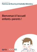 Bienvenue à l'accueil enfants-parents - 1001 BB n°155