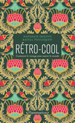 Rétro-Cool. Comment le vintage peut sauver le monde