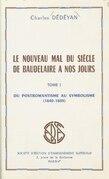 Le nouveau mal du siècle, de Baudelaire à nos jours (1)
