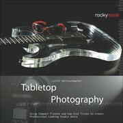 Tabletop Photography: Using Compact Flashes and Low-Cost Tricks to Create Professional-Looking Studio Shots