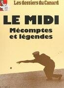 Le Midi, mécomptes et légendes