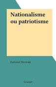 Nationalisme ou patriotisme