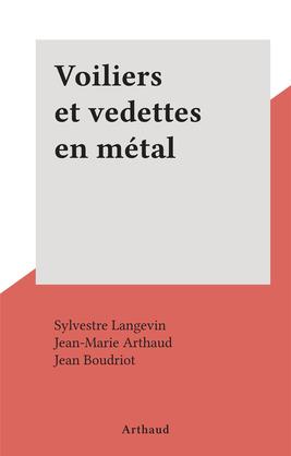 Voiliers et vedettes en métal