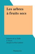 Les arbres à fruits secs