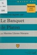 """Premières leçons sur """"Le banquet"""" de Platon"""