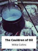 The Cauldron of Oil