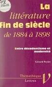 La littérature fin de siècle, de 1884 à 1898