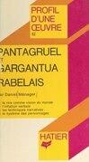 Pantagruel et Gargantua, Rabelais