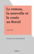 Le roman, la nouvelle et le conte au Brésil
