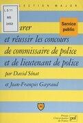 Préparer et réussir les concours de commissaire de police et de lieutenant de police