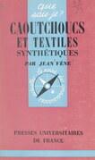 Caoutchoucs et textiles synthétiques