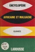 Encyclopédie africaine et malgache : République de Guinée