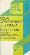 Pour comprendre les média, Mac Luhan