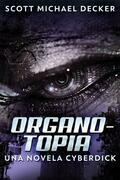 Organotopia: Una novela Cyberdick