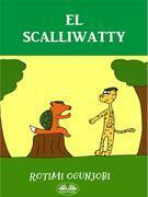 El Scalliwatty