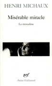 Misérable miracle. La mescaline