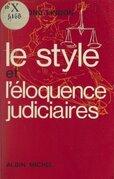Le style et l'éloquence judiciaires