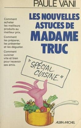 Les nouvelles astuces de Madame Truc