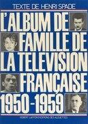L'album de famille de la télévision française : 1950-1959
