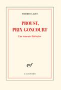 Proust, prix Goncourt. Une émeute littéraire