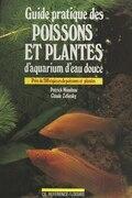Guide pratique des poissons et plantes d'aquarium d'eau douce