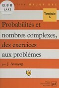 Probabilités et nombres complexes, des exercices aux problèmes
