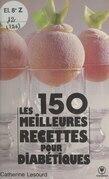 Les 150 meilleures recettes pour diabétiques