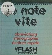 Je note vite : abréviations, sténographie, écriture rapide