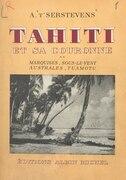 Tahiti et sa couronne (2) : Marquises, Sous-le-Vent, Australes, Tuamotu