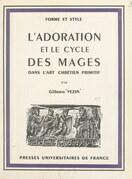 L'adoration et le cycle des mages dans l'art chrétien primitif