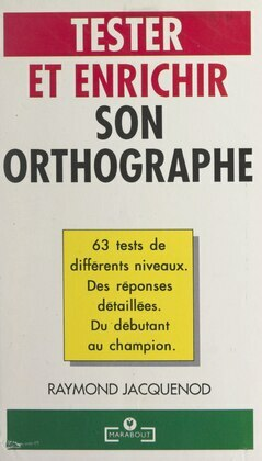 Tester et enrichir son orthographe