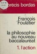 La philosophie au nouveau baccalauréat (1). L'action