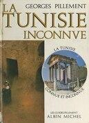 La Tunisie inconnue
