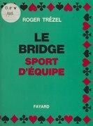 Le bridge, sport d'équipe
