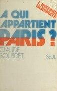 À qui appartient Paris ?