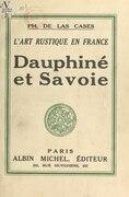 L'art rustique en France (4). Dauphiné et Savoie