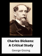 Charles Dickens: A Critical Study