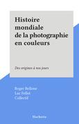Histoire mondiale de la photographie en couleurs