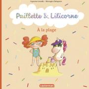 Paillette et Lilicorne (Tome 5)  - À la plage