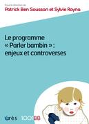 Le programme Parler bambin : enjeux et controverses - 1001BB n°161