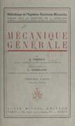 Mécanique générale (1). Étude cinématique du mouvement, mécanismes, principes de la mécanique, étude des forces et des couples
