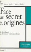 Face au secret de ses origines