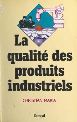 La qualité des produits industriels