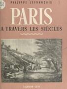 Paris à travers les siècles