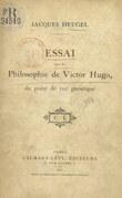 Essai sur la philosophie de Victor Hugo, du point de vue gnostique