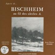 Bischheim au fil des siècles (4)