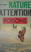 Nature, attention : poisons !