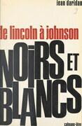 Noirs et blancs, de Lincoln à Johnson