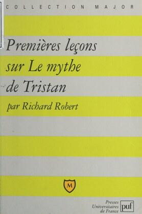 Premières leçons sur Le mythe de Tristan